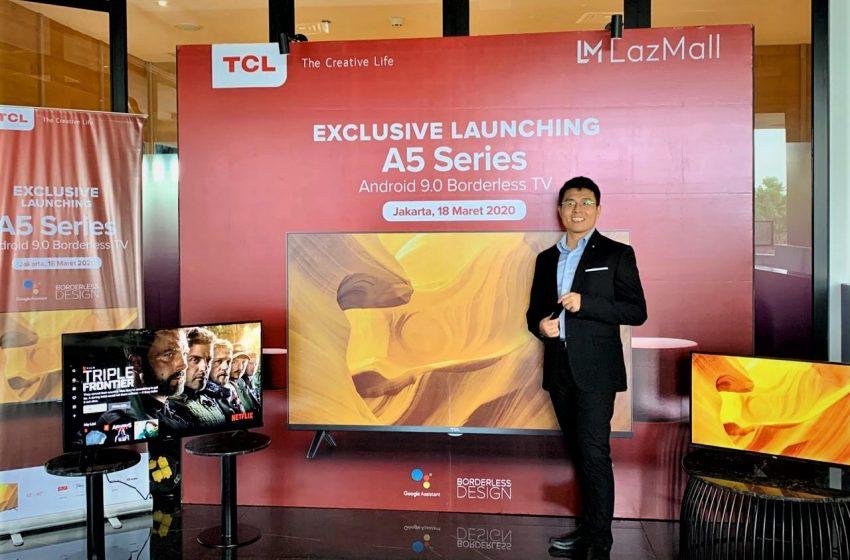 TCL Luncurkan Produk Terbaru Smart TV TCL A5 Series 32 Inc dan 40 Inc